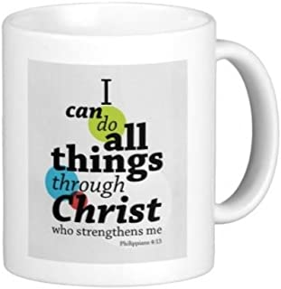 I can do all things through Christ who strengthens me. Philippians 3:13 - 11 OZ Coffee Mug - Bible Quotes, Christian and church - By A Mug To Keep TM, Inspirational