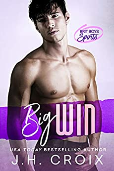 Big Win (Brit Boys Sports Romance Book 2) by [J.H. Croix]
