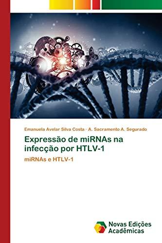 Expressão de miRNAs na infecção por HTLV-1: miRNAs e HTLV-1
