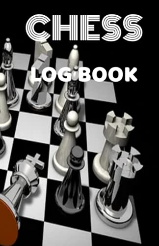 Chess Logbook: Ultimate Chess Tactic Journal: Match Book, Score Sheet and Moves Tracker Notebook, Chess Tournament Log Book, White Paper, 5.5″ x 8.5″, ... Score Books & Journals with White Paper)