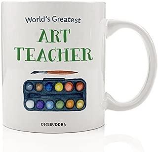 Art Teacher Gifts World's Greatest Art Teacher Coffee Mug Gift Idea Creative Arts Elementary Middle School Tutor Instructor Christmas Birthday Present from Student 11oz Ceramic Cup Digibuddha DM0304