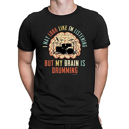 Free Will Shirts Hombre Camiseta I May Look Like Im Listening BUT My Brain is Drumming Música Batería