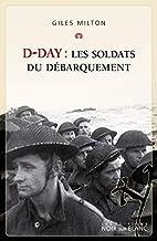D-day: Les soldats du débarquement