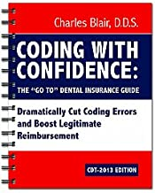 Coding with Confidence: The Go-to Dental Insurance Guide, 2013 Edition