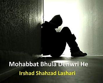 Mohabbat Bhula Denwri He