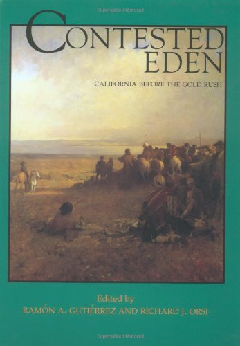 Contested Eden: California Before the Gold Rush (Volume 1) (California History Sesquicentennial Series)