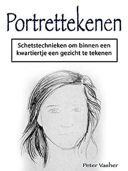 Portrettekenen: Schetstechnieken om binnen een kwartiertje een gezicht te tekenen van [Peter Vasher]
