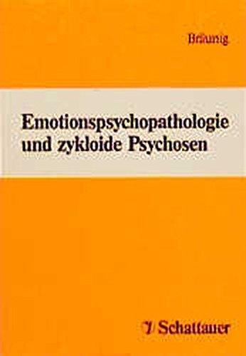 Emotionspsychopathologie und zykloide Psychosen: Wissenschaftliche Tagung 5. und 6. November 1993, Zentrum für Psychiatrie, Ruhr-Universität Bochun