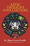 Aztec Thought and Culture (The Civilization of the American Indian Series) (Volume 67)
