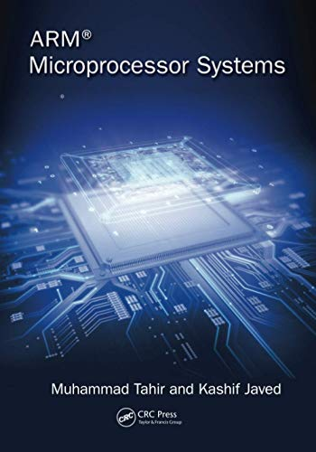 Compare Textbook Prices for ARM Microprocessor Systems 1 Edition ISBN 9780367573911 by Tahir, Muhammad