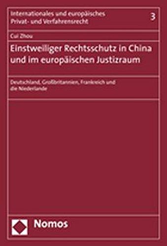 Einstweiliger Rechtsschutz in China und im europäischen Justizraum: Deutschland, Großbritannien, Frankreich und die Niederlande