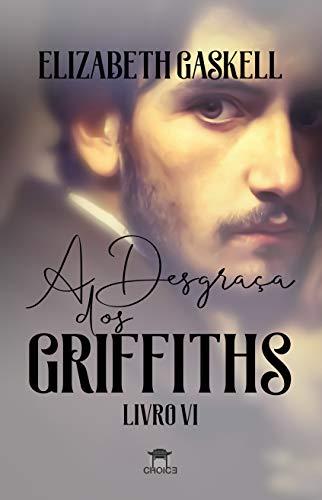A Desgraça dos Griffiths (Clássicos Traduzidos - Elizabeth Gaskell)