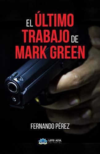 El Último Trabajo de Mark Green