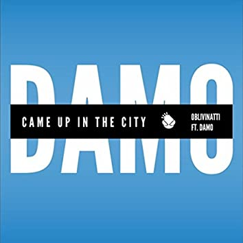 Came up in the City (feat. Damo)