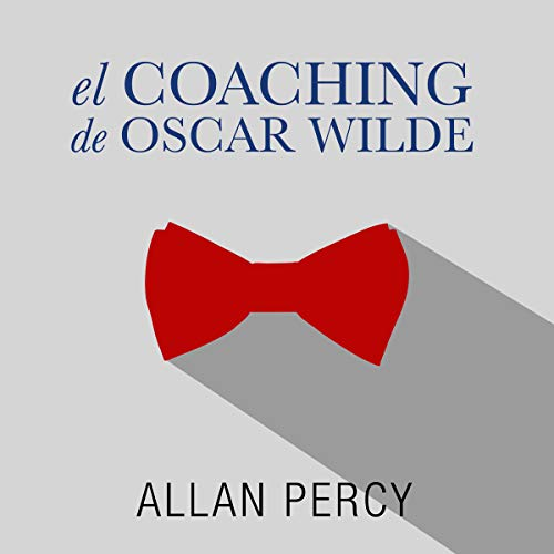El coaching de Oscar Wilde (Narración en Castellano) [Oscar Wilde's Coaching] audiobook cover art