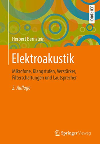 Elektroakustik: Mikrofone, Klangstufen, Verstärker, Filterschaltungen und...