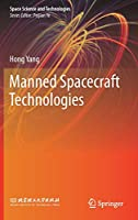 Manned Spacecraft Technologies (Space Science and Technologies)