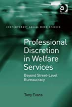 Professional Discretion in Welfare Services: Beyond Street-Level Bureaucracy (Contemporary Social Work Studies)