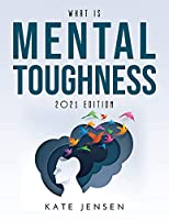 What is Mental Toughness: 2021 Edition