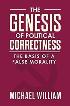 The Genesis of Political Correctness  The Basis of a False Morality