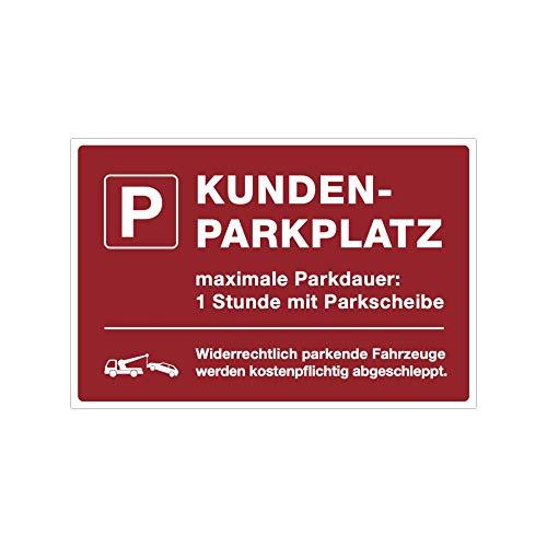 (Signalrot, Aufkleber 300x200 mm) Hinweis-Schild/Text: KUNDEN-PARKPLATZ maximale Parkdauer: 1 Stunde mit Parkscheibe Widerrechtlich parkende Fahrzeuge Werden kostenpflichtig abgeschleppt.