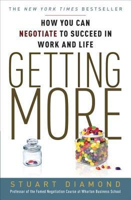 [(Getting More: How to Negotiate to Achieve Your Goals in the Real World)] [Author: Stuart Diamond] published on (August, 2012)