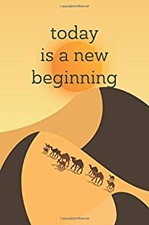 today is a new beginning: Plan your to day schedule / Journal Gift,110 Pages, 6x9, Soft Cover, Matte Finish