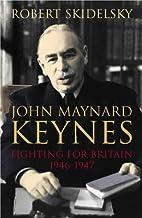 John Maynard Keynes: Fighting for Britain, 1937-1946 v.3: Fighting for Britain, 1937-1946 Vol 3 (Keynesian studies) by Robert Skidelsky (2000-11-10)