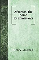 Arkansas: the home for immigrants