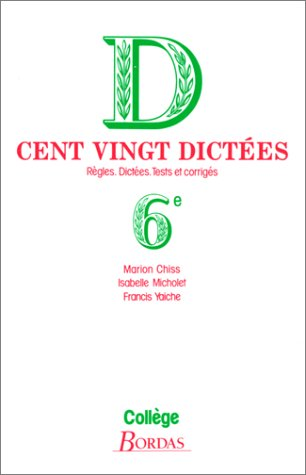 CHISS/120 DICTEES 6E (Ancienne Edition)