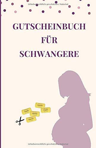 Gutscheinbuch für Schwangere: Geschenkidee Für Werdende Mütter | Blanko Gutscheinbuch Zum Selbst Ausfüllen als Geschenk für die Schwangerschaft (Verwöhngutscheine, Band 1)