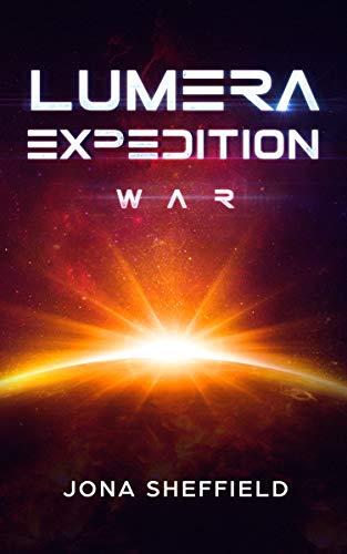 Lumera Expedition: War (Science-Fiction-Thriller)