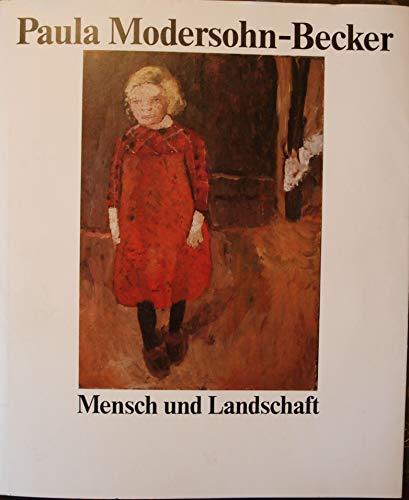Paula Modersohn- Becker. Mensch und Landschaft