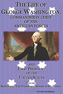 The Life of George Washington: Commander and Chief of the American Forces