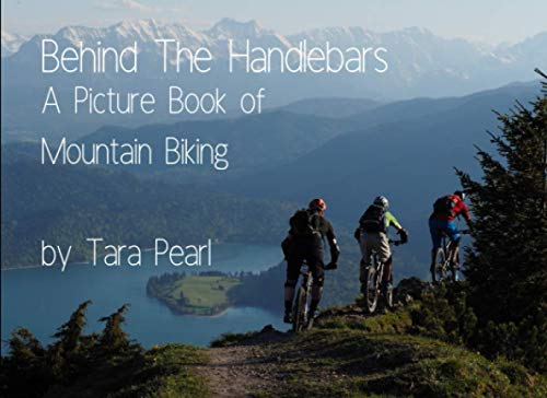 Behind The Handlebars: A Picture Book of Mountain Biking