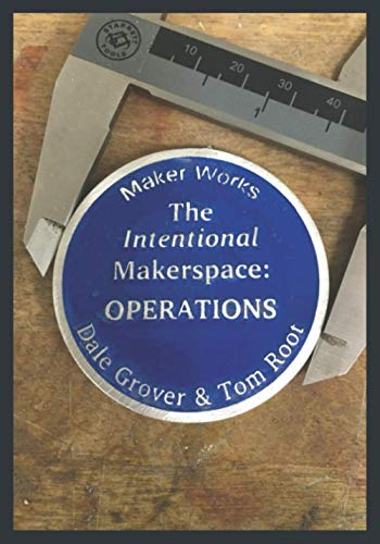 The Intentional Makerspace: Operations