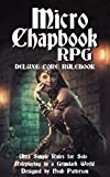 Micro Chapbook RPG: Deluxe Core Rulebook