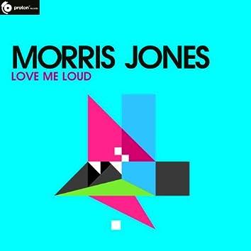 Love Me Loud