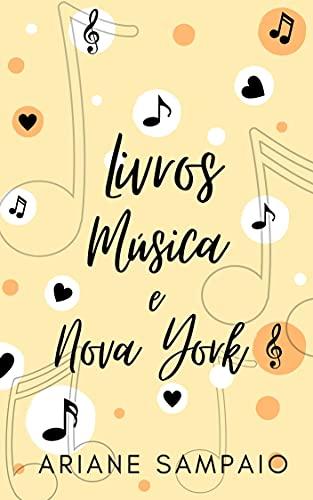 Livros, Música e Nova York - Livro I