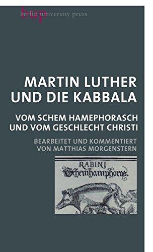 Martin Luther und die Kabbala: Vom Schem Hamephorasch und vom Geschlecht Christi