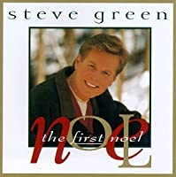 The First Noel by Steve Green (1996-10-01)