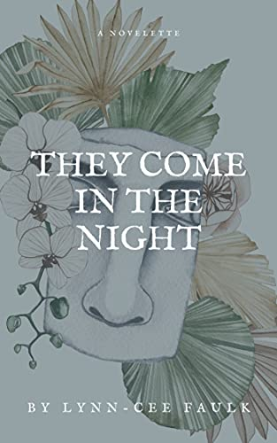 They Come in the Night by [Lynn-Cee Faulk]