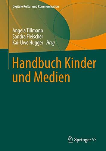 Handbuch Kinder und Medien (Digitale Kultur und Kommunikation (1), Band 1)