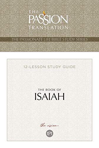 The Book of Isaiah 12-Lesson Study Guide: The Vision (The Passionate Life Bible Study Series) (Paperback) – Bible Study for Both Individual Devotional Study and Small Groups