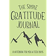 The Simple Gratitude Journal: A Notebook for Men & Teen Boys (Christian Workbooks)