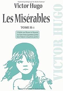 Les Misérables: Nouvelle édition grand format (21 x 29,7 cm) - TOME II/II comprenant les deux dernières parties : L'Idylle...