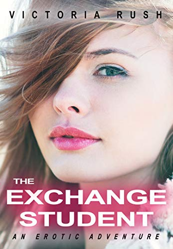 The Exchange Student: An Erotic Adventure (First Time Lesbian Erotica) (Jade's Erotic Adventures Book 28)