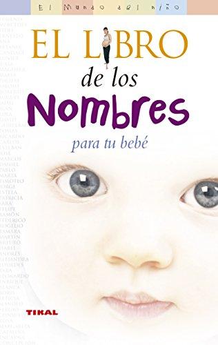 Libro De Los Nombres Para Tu Bebe (El Mundo Del Niño)