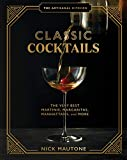 The Artisanal Kitchen: Classic Cocktails: The Very Best Martinis, Margaritas, Manhattans, and More