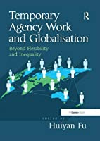 Temporary Agency Work and Globalisation: Beyond Flexibility and Inequality